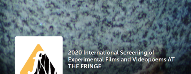 2020 International Screening of Experimental Films and Videopoems AT THE FRINGE